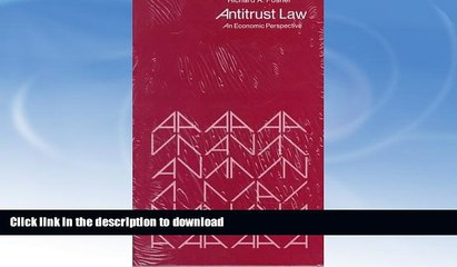 READ BOOK  Antitrust Law: An Economic Perspective FULL ONLINE