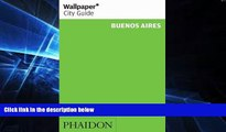 Buy NOW  Wallpaper City Guide: Buenos Aires (Wallpaper City Guides) Editors of Wallpaper Magazine