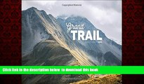 Read books  Grand Trail: A Magnificent Journey to the Heart of Ultrarunning and Racing [DOWNLOAD]