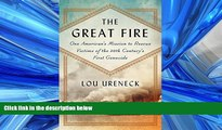 PDF The Great Fire: One American s Mission to Rescue Victims of the 20th Century s First Genocide