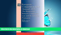 READ BOOK  European Competition Law Annual 2004: The Relationship Between Competition Law and the