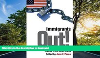 GET PDF  Immigrants Out!: The New Nativism and the Anti-Immigrant Impulse in the United States