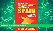 READ BOOK  How to Buy Spanish Property and Move to Spain ... Safely FULL ONLINE