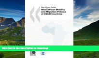 READ BOOK  West African Studies West African Mobility and Migration Policies of OECD Countries