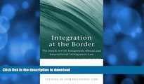 READ  Integration at the Border: The Dutch Act on Integration Abroad and International