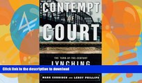 READ  Contempt of Court: The Turn Of-The-Century Lynching That Launched 100 Years of Federalism