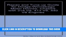 Read Now Repair and Tune-up Guide for Dodge-Winnebago Motor Homes: Chassis with 318 V8, 413 V8,