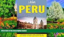 Buy Lost Travelers Peru: The Ultimate Peru Travel Guide By A Traveler For A Traveler: The Best