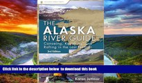 Read books  Alaska River Guide: Canoeing, Kayaking, and Rafting in the Last Frontier (Canoeing