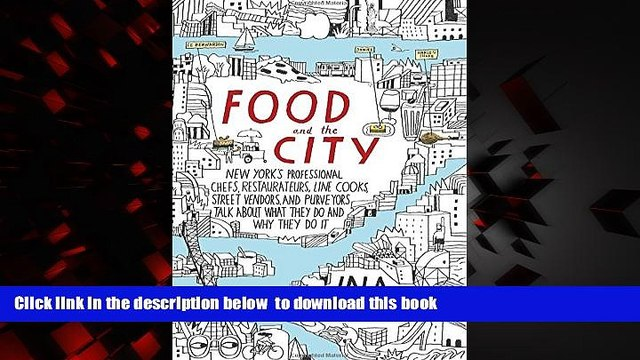 liberty book  Food and the City: New York s Professional Chefs, Restaurateurs, Line Cooks, Street