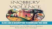 Read Now Snobbery with Violence  (Edwardian Murder Mysteries, Book 1) (Edwardian Murder Mysteries