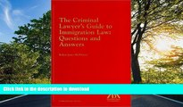 FAVORITE BOOK  The Criminal Lawyer s Guide to Immigration Law: Questions and Answers FULL ONLINE