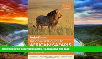 Best book  Fodor s The Complete Guide to African Safaris: with South Africa, Kenya, Tanzania,