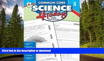 READ BOOK  Common Core Science 4 Today, Grade 5: Daily Skill Practice (Common Core 4 Today)  BOOK
