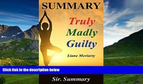 Read Summary - Truly Madly Guilty: Book by Liane Moriarty - A Chapter by Chapter Summary (Truly
