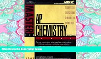 Read Arco Master the Ap Chemistry Test 2001: Teacher-Tested Strategies and Techniques for Scoring