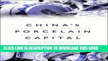 [PDF] China s Porcelain Capital: The Rise, Fall and Reinvention of Ceramics in Jingdezhen Popular
