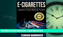 liberty book  E-Cigarettes: Unknown Facts, Myths   Truths about Electronic Cigarettes (Vaping,