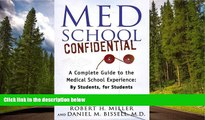 Enjoyed Read Med School Confidential: A Complete Guide to the Medical School Experience: By