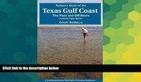 Buy NOW Colby Sorrells Flyfisher s Guide to the Texas Coast: Includes Light Tackle (Flyfisher s