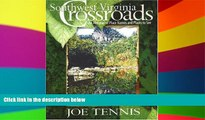 Buy NOW Joe Tennis Southwest Virginia Crossroads: An Almanac of Place Names and Places to See