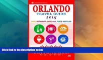 #A# Orlando Travel Guide 2015: Shops, Restaurants, Cafés, Bars, Pubs and Nightclubs in Orlando,