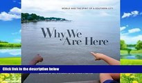 Buy NOW  Why We Are Here: Mobile and the Spirit of a Southern City Edward O. Wilson  Book
