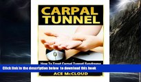 liberty books  Carpal Tunnel: How To Treat Carpal Tunnel Syndrome: How To Prevent Carpal Tunnel