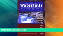 #A# Waterfalls of the Blue Ridge, 2nd: A Guide to the Blue Ridge Parkway and Great Smoky Mountains