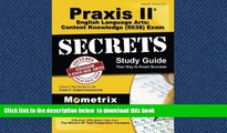 Best book  Praxis II English Language Arts: Content Knowledge (5038) Exam Secrets Study Guide: