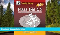 For you Pass the 65: A Training Guide for the NASAA Series 65 Exam (First Books Training Library)