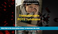 Read book  Dysautonomia Pots Syndrome: All You Need To Know About Dysautonomia Or POTS Syndrome,