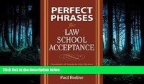 FULL ONLINE  Perfect Phrases for Law School Acceptance (Perfect Phrases Series)