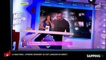 Mad Mag : Aymeric Bonnery se fait clasher et larguer en direct par sa copine (Vidéo)