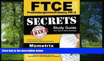 For you FTCE PreKindergarten/Primary PK-3 Secrets Study Guide: FTCE Test Review for the Florida