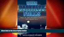 #A# When Darkness Falls: Tales of San Antonio Ghosts and Hauntings  Epub Download Epub
