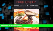 #A# Food Lovers  Guide to® Dallas   Fort Worth: The Best Restaurants, Markets   Local Culinary