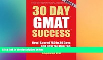 Buy  30 Day GMAT Success, Edition 3: How I Scored 780 on the GMAT in 30 Days and How You Can Too!