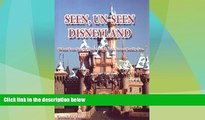 Buy NOW Seen, Un-Seen Disneyland: What You See at Disneyland, but Never Really See Full Book