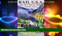 Buy NOW Rail USA Western States: Illustrated Map   Guide to 445 Train Rides, Historic Depots,