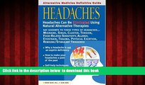 GET PDFbook  Alternative Medicine Definitive Guide to Headaches (Alternative Medicine Guides)