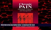 Read books  Chronic Pain: Assessment, Diagnosis, and Management BOOOK ONLINE
