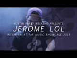 Jerome LOL live at the Friends of Friends SXSW Showcase - Austin Party Weekend 2013