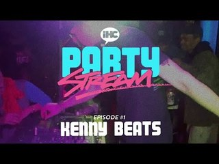 Party Stream Ep. 1 with Kenny Beats