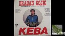 Dragan Kojic Keba - Zivot te otpise - (Audio 1987)