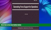 Big Deals  Generating Force Support for Operations (FM 1-01)  BOOK ONLINE