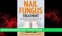 Read book  Nail Fungus Treatment: Cure Nail Fungus Naturally With This Fast Toenail Fungus