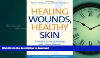 Buy books  Healing Wounds, Healthy Skin  A Practical Guide for Patients with Chronic Wounds (Yale