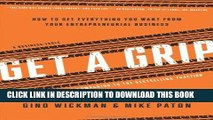 [PDF] Get A Grip: How to Get Everything You Want from Your Entrepreneurial Business Popular Online