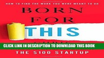 [PDF] Born for This: How to Find the Work You Were Meant to Do Full Online